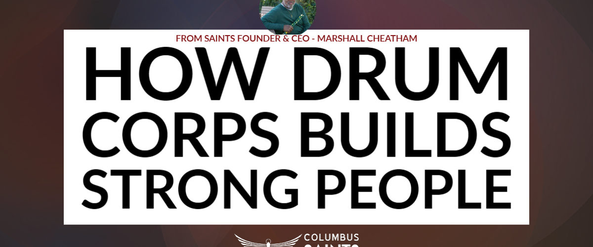 How Drum Corps Builds Strong People